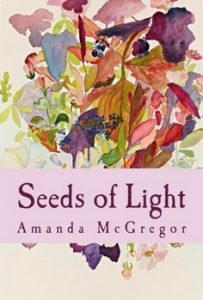 https://www.amazon.co.uk/Seeds-Light-Journal-Written-Creation/dp/0993488196/ref=sr_1_1?ie=UTF8&qid=1484600730&sr=8-1&keywords=seeds+of+light+amanda+mcgregor